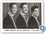 Pedro Bento, Zé da Estrada e Celinho - 02
